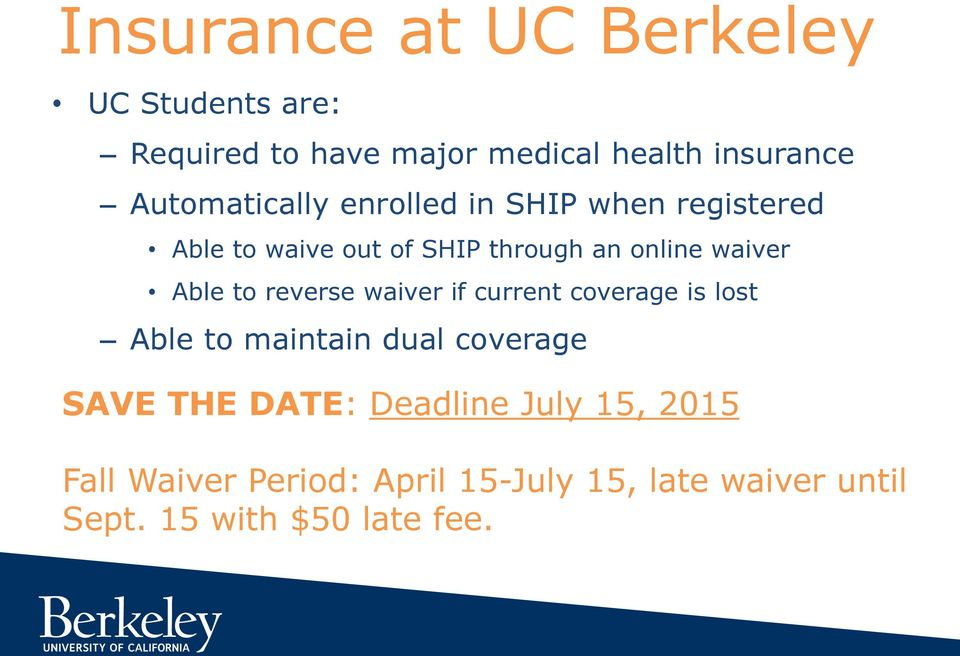 Able to reverse waiver if current coverage is lost Able to maintain dual coverage SAVE THE DATE: