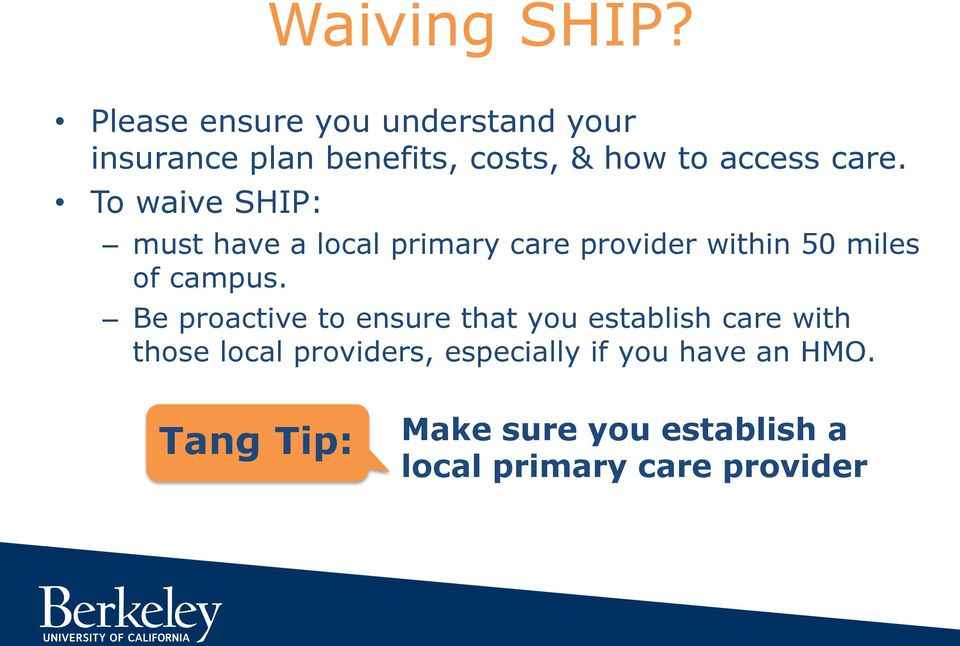 To waive SHIP: must have a local primary care provider within 50 miles of campus.