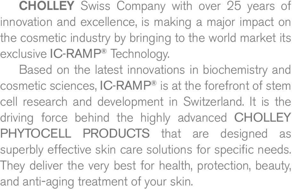 Based on the latest innovations in biochemistry and cosmetic sciences, IC-RAMP is at the forefront of stem cell research and development in