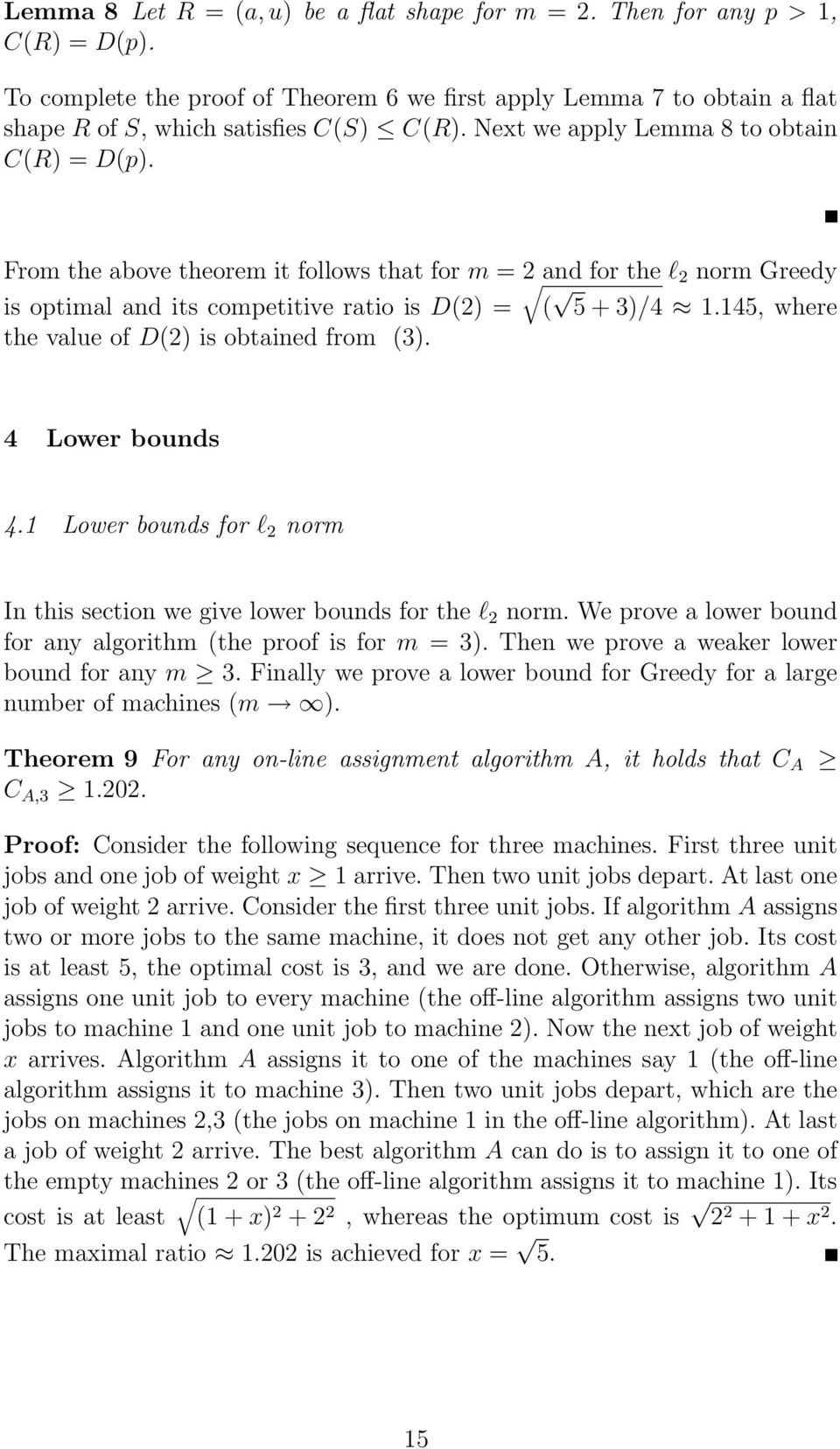 145, where the value of D(2) is obtained from (3). 4 Lower bounds 4.1 Lower bounds for l 2 norm In this section we give lower bounds for the l 2 norm.