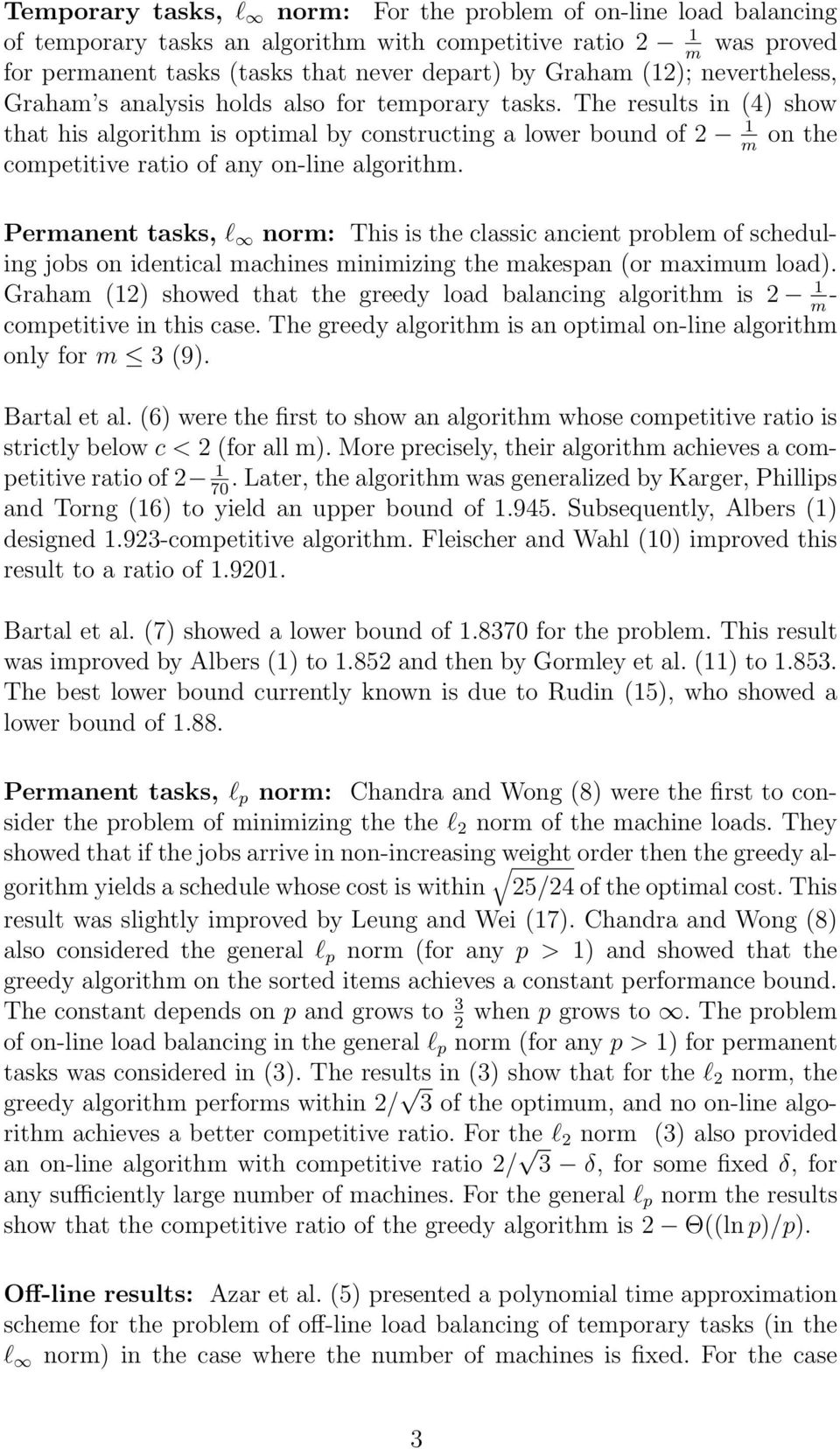 The results in (4) show that his algorithm is optimal by constructing a lower bound of 2 1 on the m competitive ratio of any on-line algorithm.