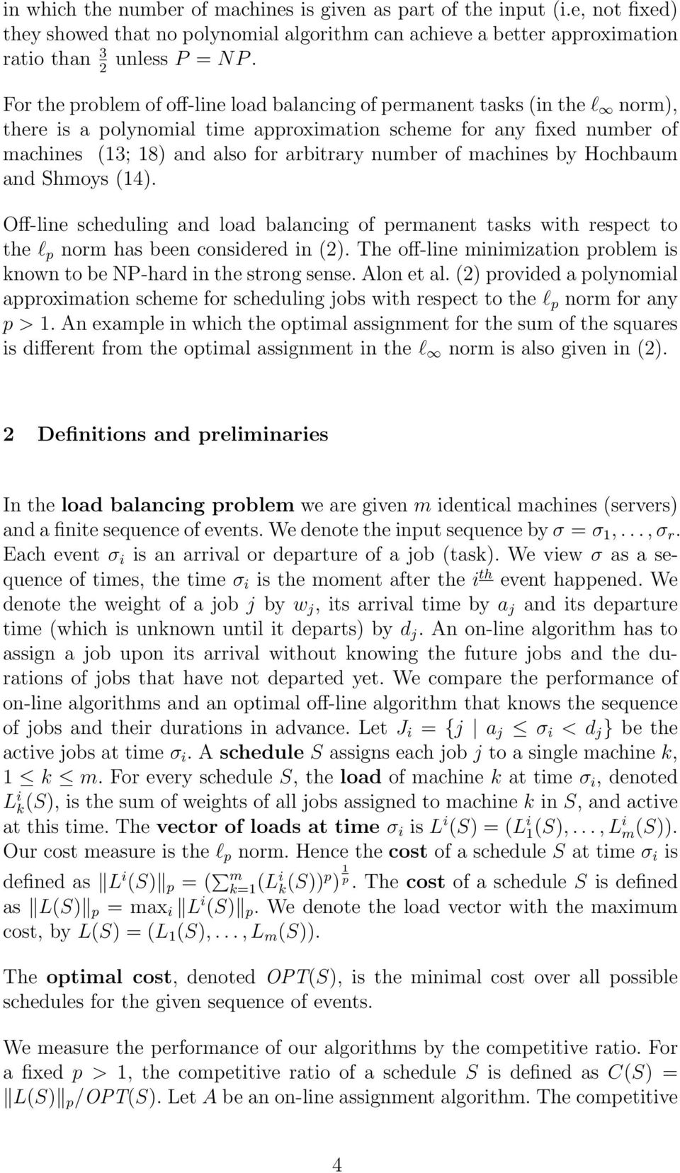 number of machines by Hochbaum and Shmoys (14). Off-line scheduling and load balancing of permanent tasks with respect to the l p norm has been considered in (2).