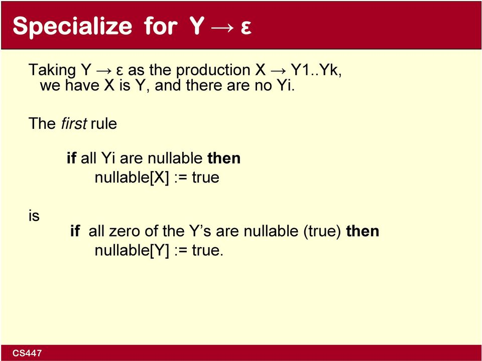 The first rule if all Yi are nullable then nullable[x] :=