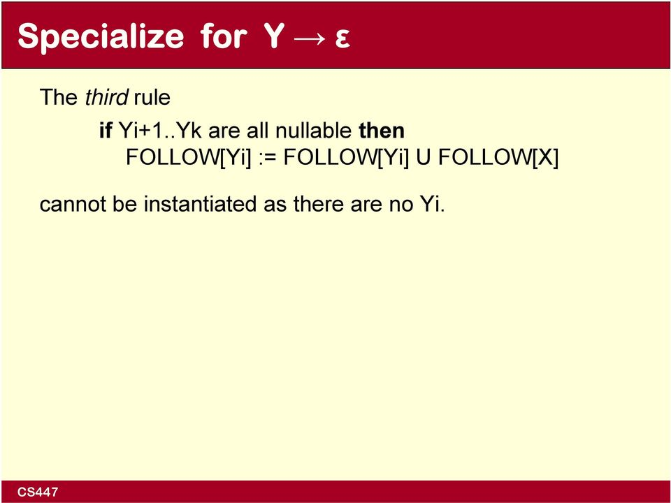 FOLLOW[Yi] := FOLLOW[Yi] U FOLLOW[X]
