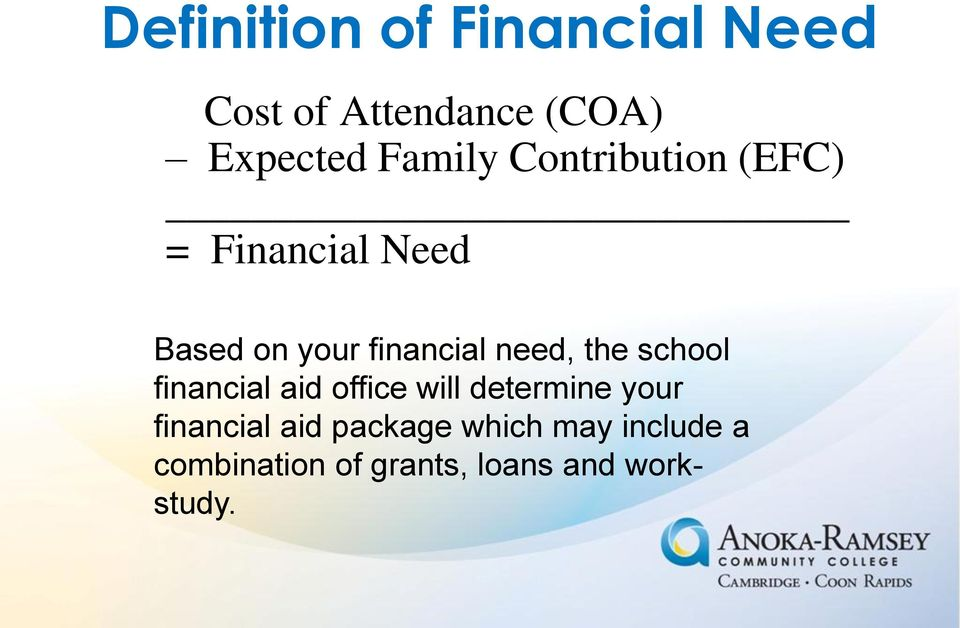 need, the school financial aid office will determine your financial