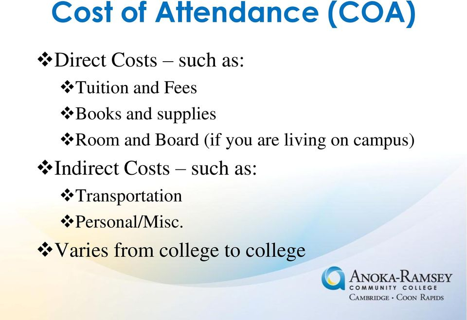 (if you are living on campus) Indirect Costs such