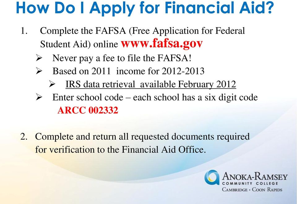 gov Never pay a fee to file the FAFSA!