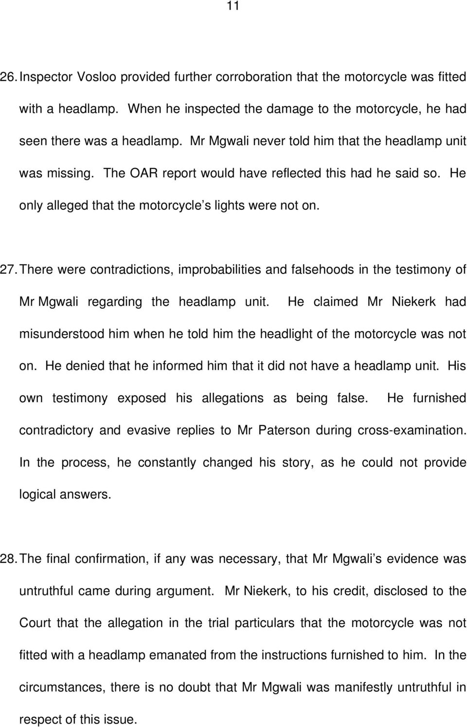 There were contradictions, improbabilities and falsehoods in the testimony of Mr Mgwali regarding the headlamp unit.