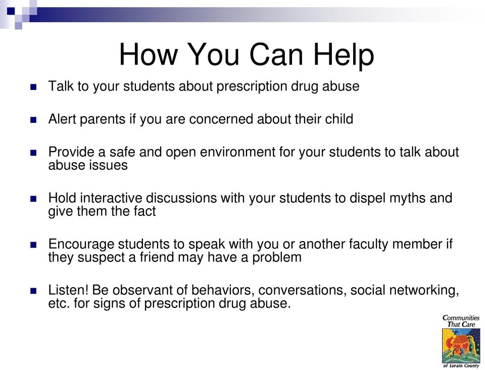 students to dispel myths and give them the fact Encourage students to speak with you or another faculty member if they suspect
