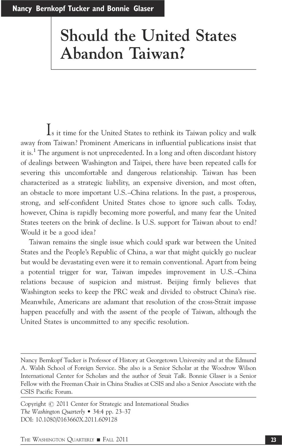 In a long and often discordant history of dealings between Washington and Taipei, there have been repeated calls for severing this uncomfortable and dangerous relationship.