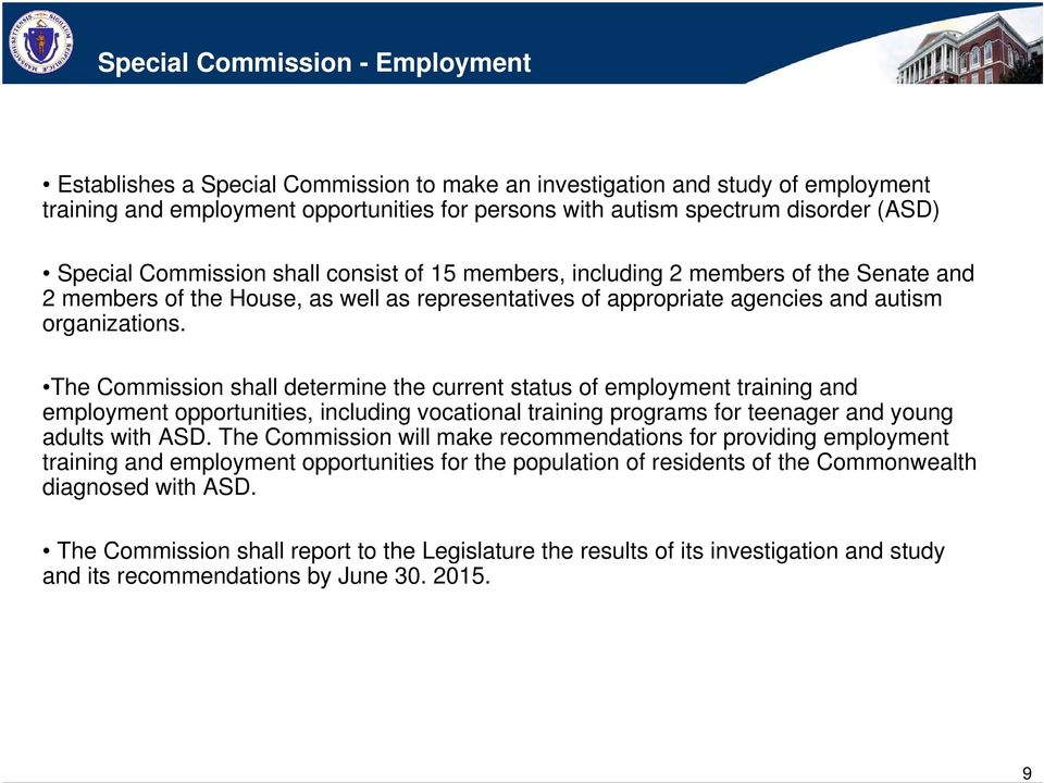 The Commission shall determine the current status of employment training and employment opportunities, including vocational training programs for teenager and young adults with ASD.