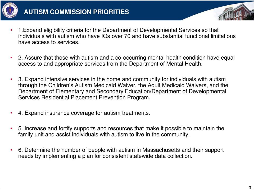 Assure that those with autism and a co-occurring mental health condition have equal access to and appropriate services from the Department of Mental Health. 3.
