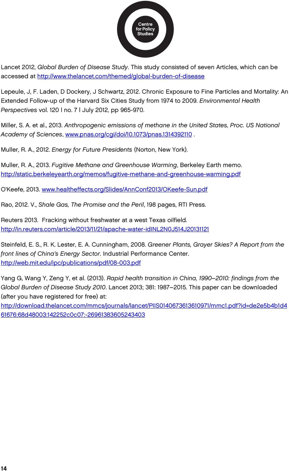 120 no. 7 July 2012, pp 965-970. Miller, S. A. et al., 2013. Anthropogenic emissions of methane in the United States, Proc. US National Academy of Sciences, www.pnas.org/cgi/doi/10.1073/pnas.
