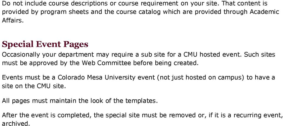 Special Event Pages Occasionally your department may require a sub site for a CMU hosted event.