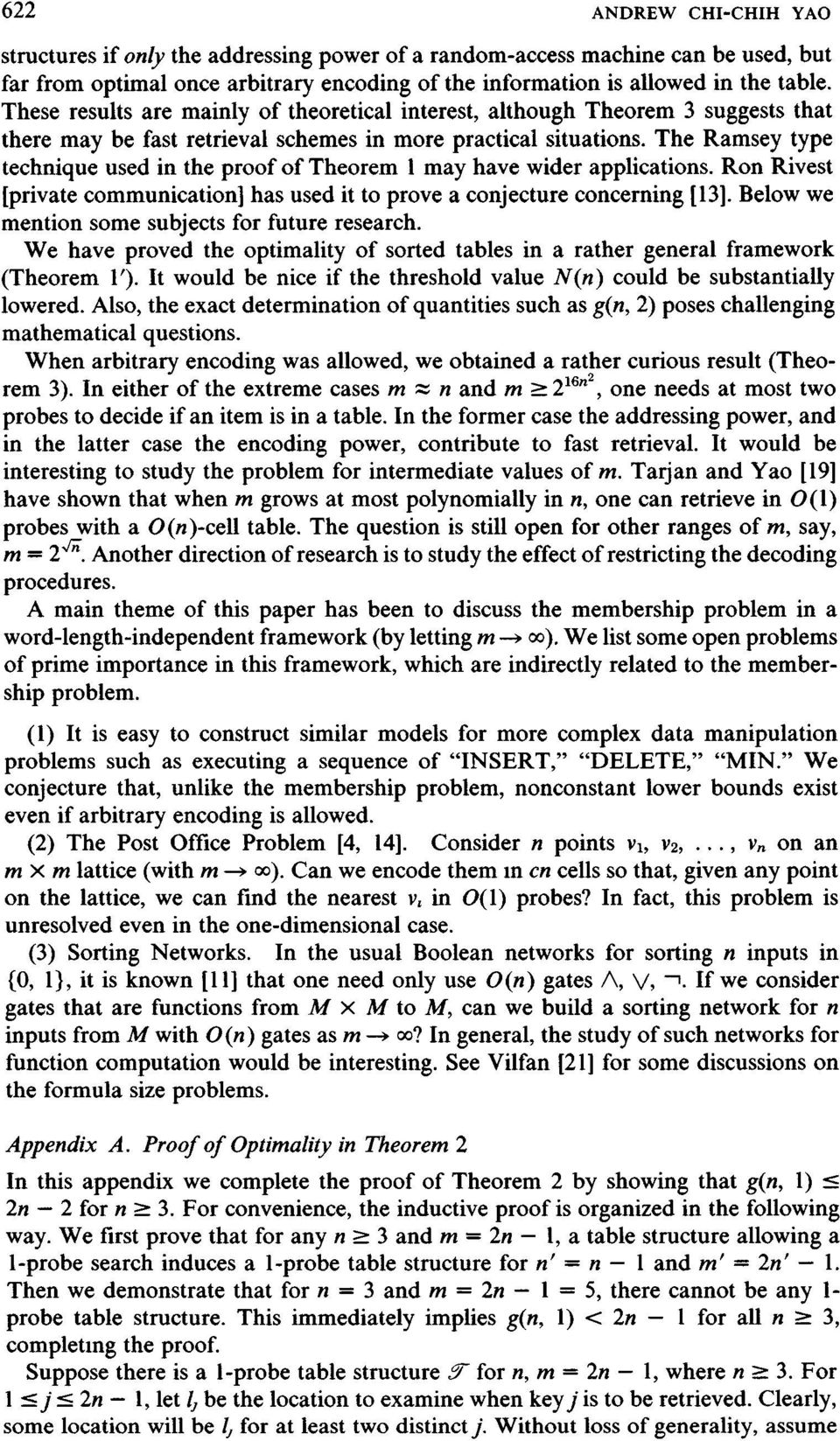 The Ramsey type technique used in the proof of Theorem 1 may have wider applications. Ron Rivest [private communication] has used it to prove a conjecture concerning [13].