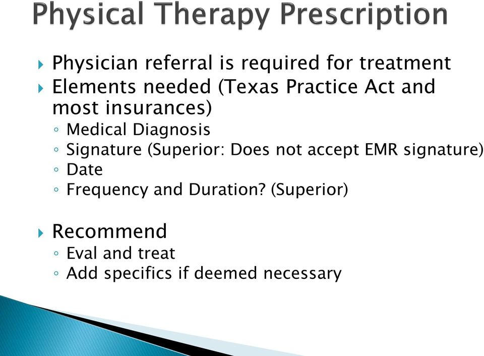 (Superior: Does not accept EMR signature) Date Frequency and