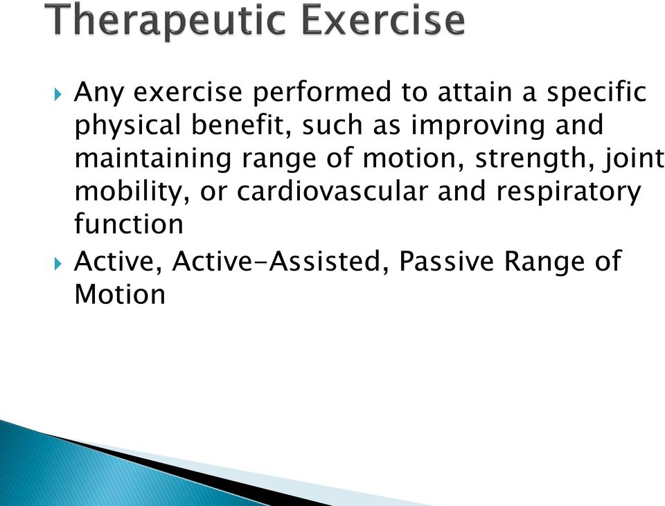motion, strength, joint mobility, or cardiovascular and