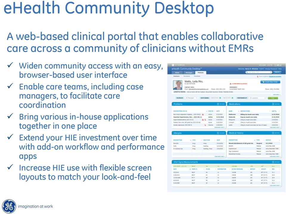 managers, to facilitate care coordination Bring various in-house applications together in one place Extend your HIE