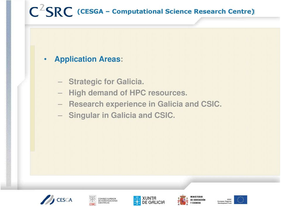 High demand of HPC resources.