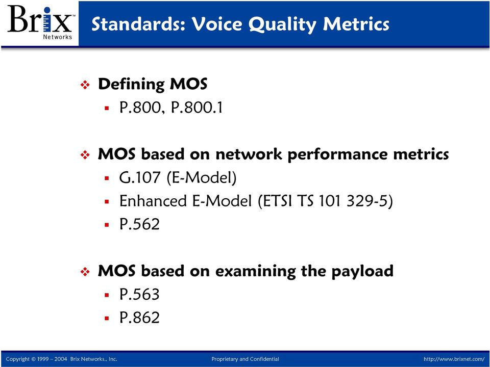 107 (E-Model) Enhanced E-Model (ETSI TS 101 329-5)
