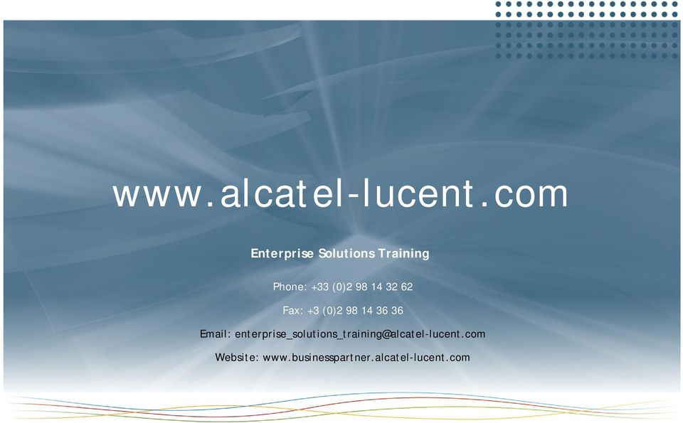 36 Email: enterprise_solutions_training@alcatel-lucent.com Website: www.