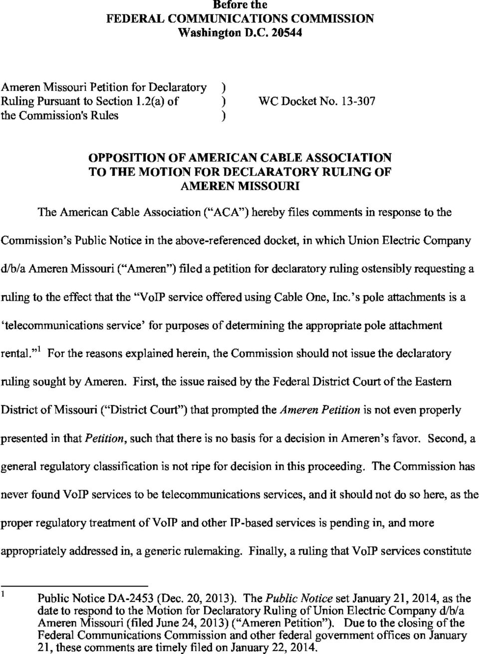 "response to the Commission's Public Notice in the above-referenced docket, in which Union Electric Company d/b/a Ameren Missouri (""Ameren"") filed a petition for declaratory ruling ostensibly"
