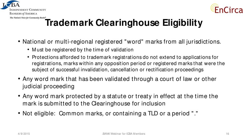 registered marks that were the subject of successful invalidation, cancellation or rectification proceedings Any word mark that has been validated through a court of law or other