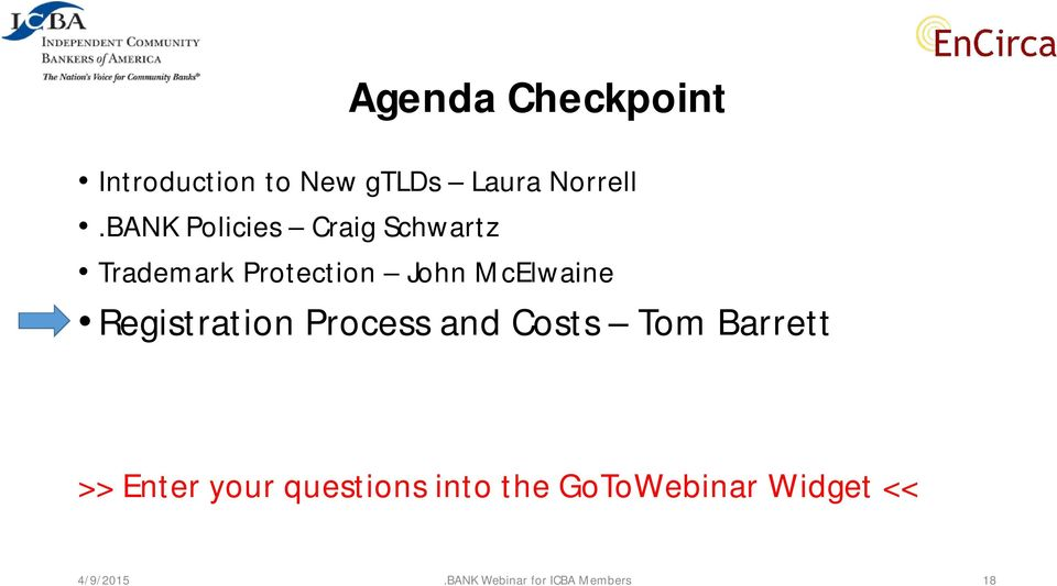 Registration Process and Costs Tom Barrett >> Enter your