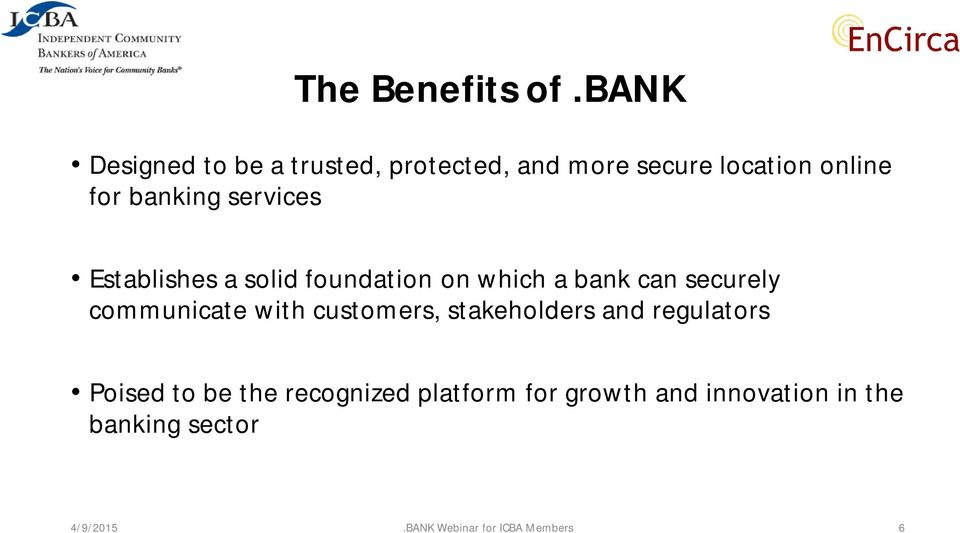 services Establishes a solid foundation on which a bank can securely communicate with