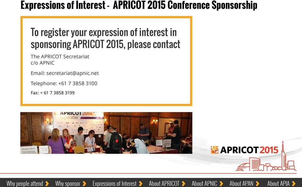 contact The APRICOT Secretariat c/o APNIC Email: