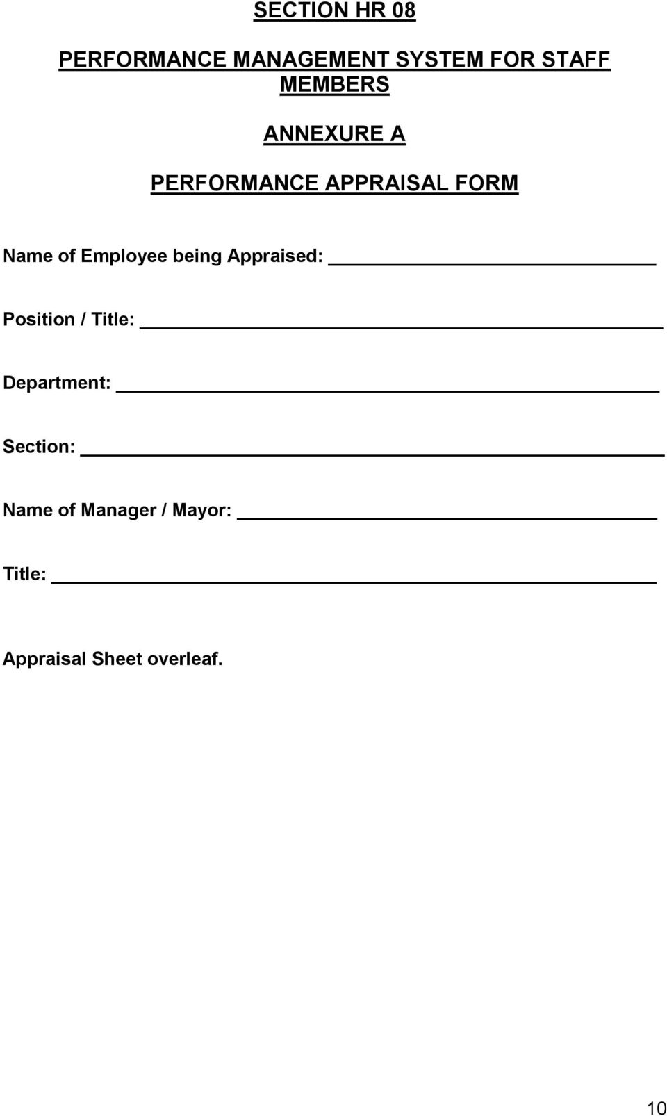 Employee being Appraised: Position / Title: Department: