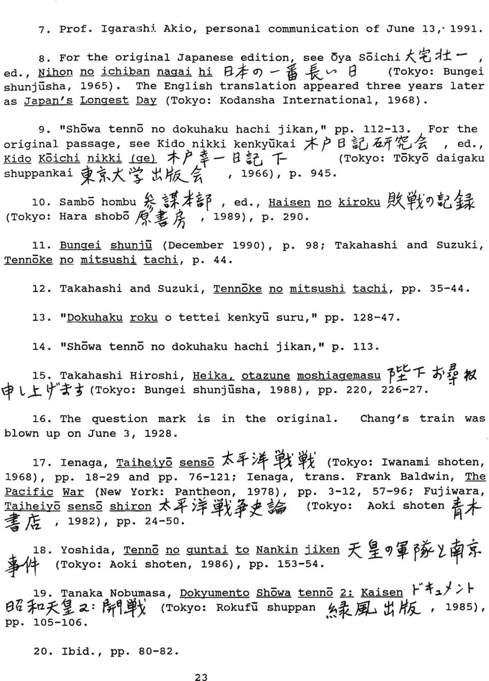 "The English translation appeared three years later as Japan's Longest Day (Tokyo: Kodansha International, 1968). 9. ""Showa tenno no dokuhaku hachi jikan,"" pp. 112-13."
