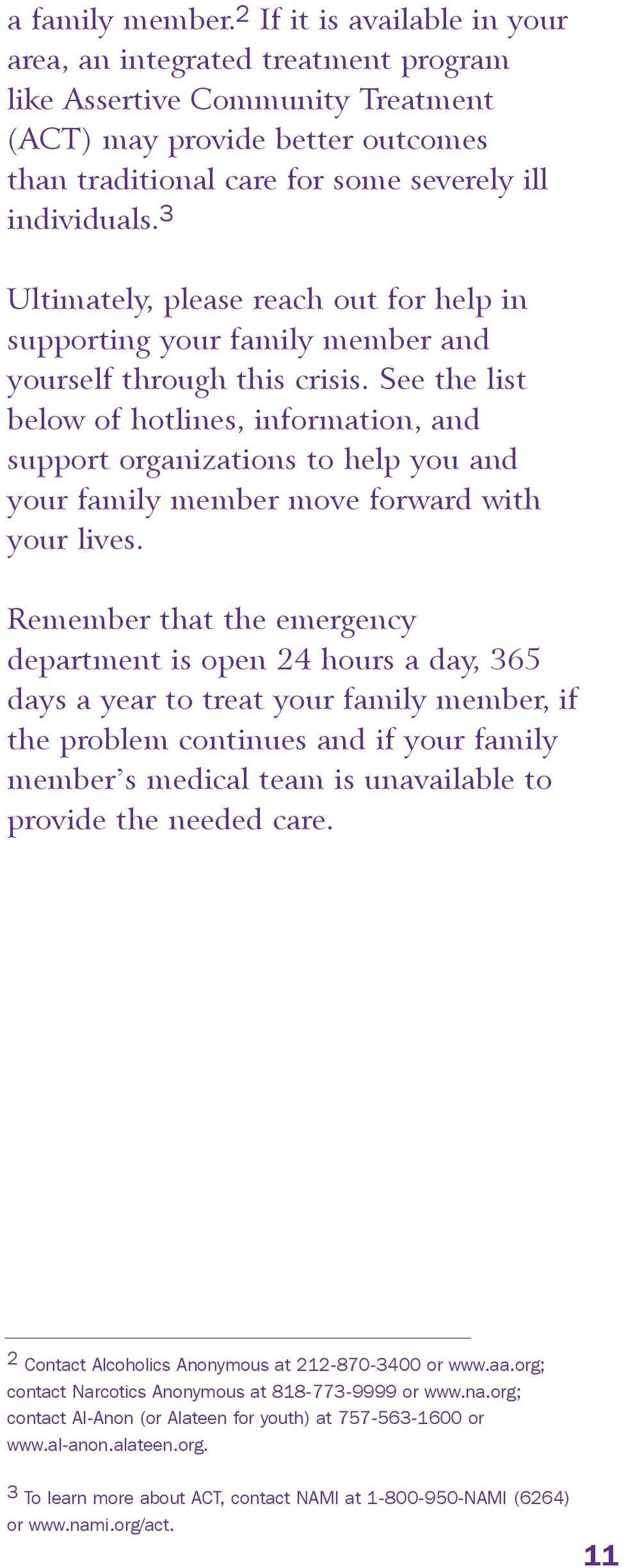 3 Ultimately, please reach out for help in supporting your family member and yourself through this crisis.