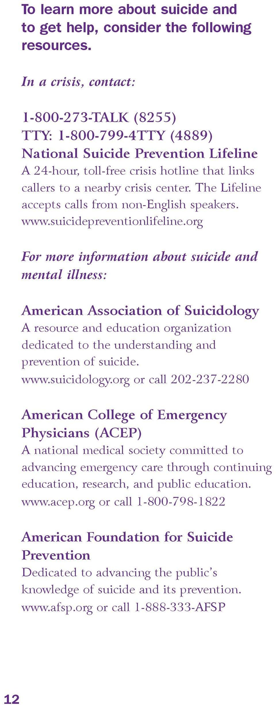 The Lifeline accepts calls from non-english speakers. www.suicidepreventionlifeline.