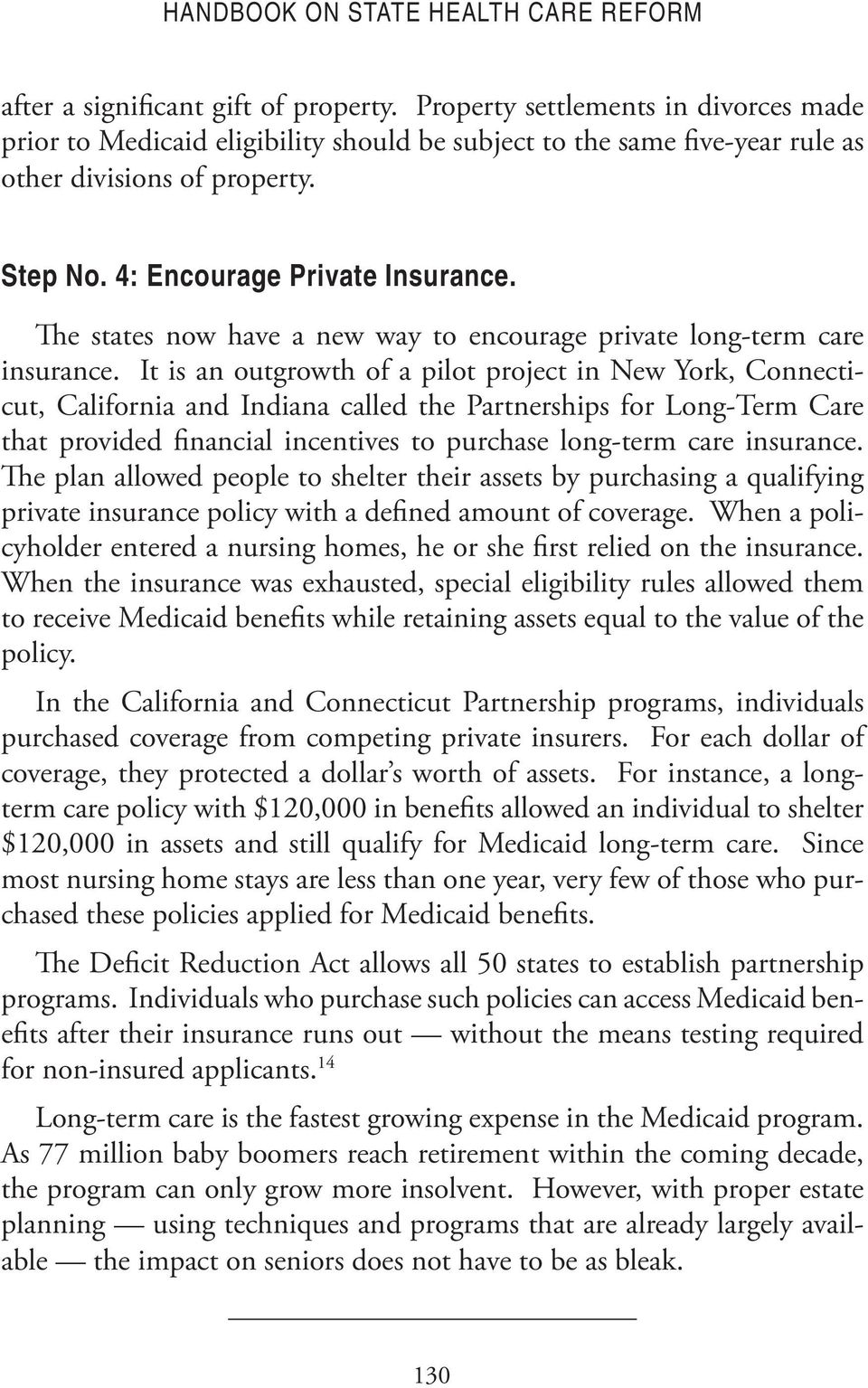 The states now have a new way to encourage private long-term care insurance.