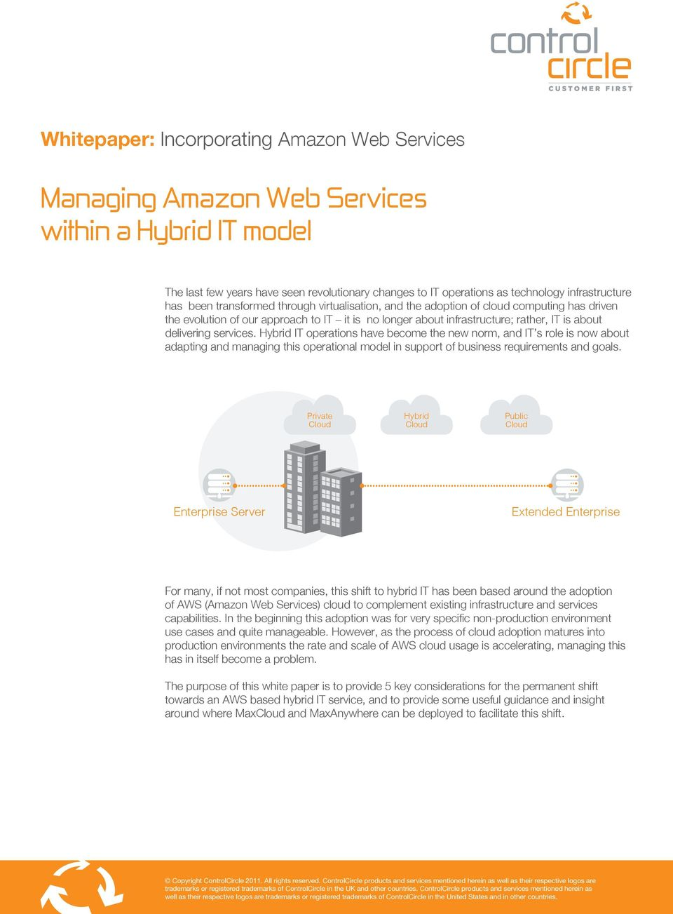 Hybrid IT operations have become the new norm, and IT s role is now about adapting and managing this operational model in support of business requirements and goals.