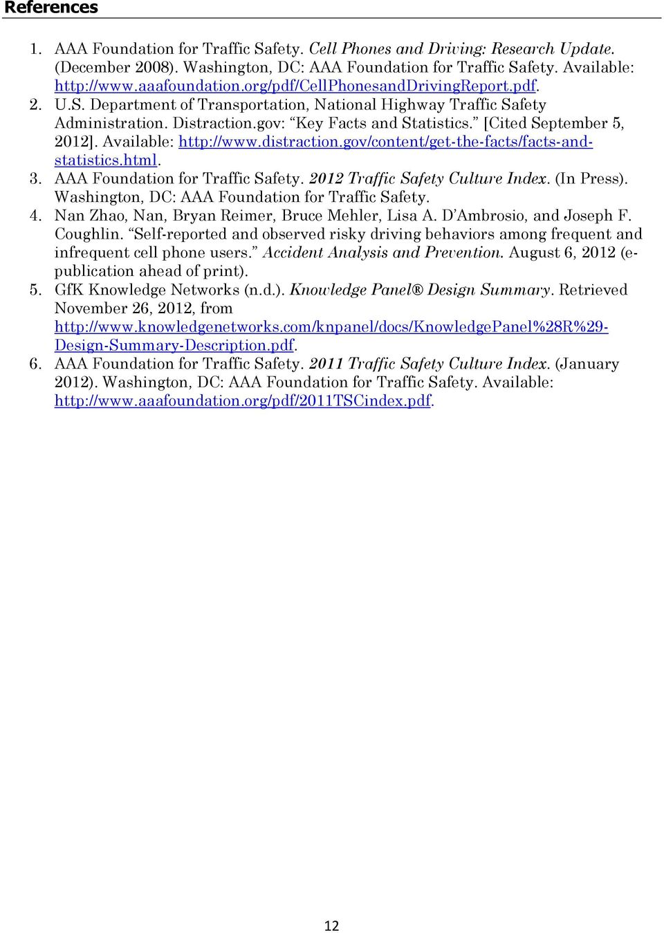 Available: http://www.distraction.gov/content/get-the-facts/facts-andstatistics.html. 3. AAA Foundation for Traffic Safety. 212 Traffic Safety Culture Index. (In Press).