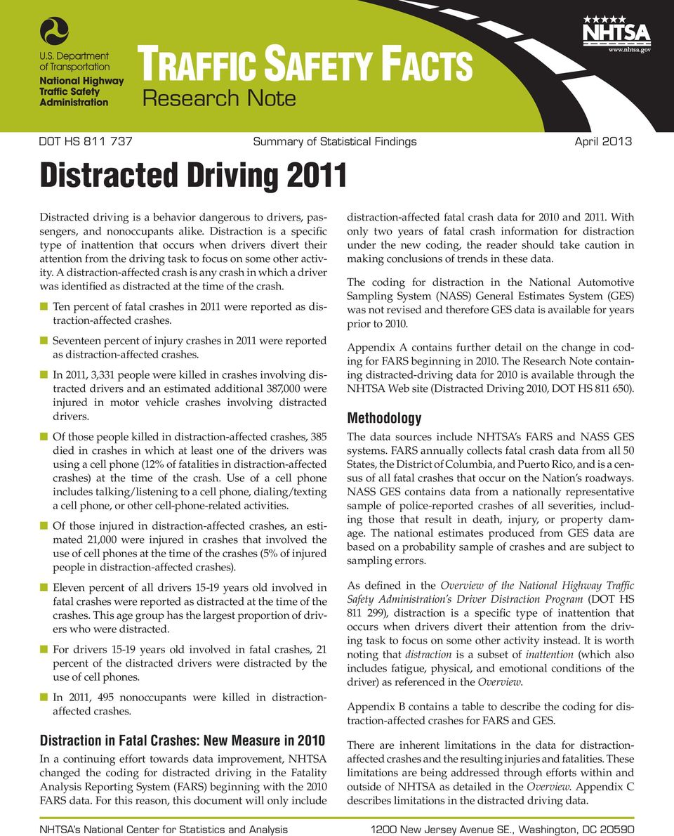 A distraction-affected crash is any crash in which a driver was identified as distracted at the time of the crash. Ten percent of fatal crashes in 2011 were reported as distraction-affected crashes.