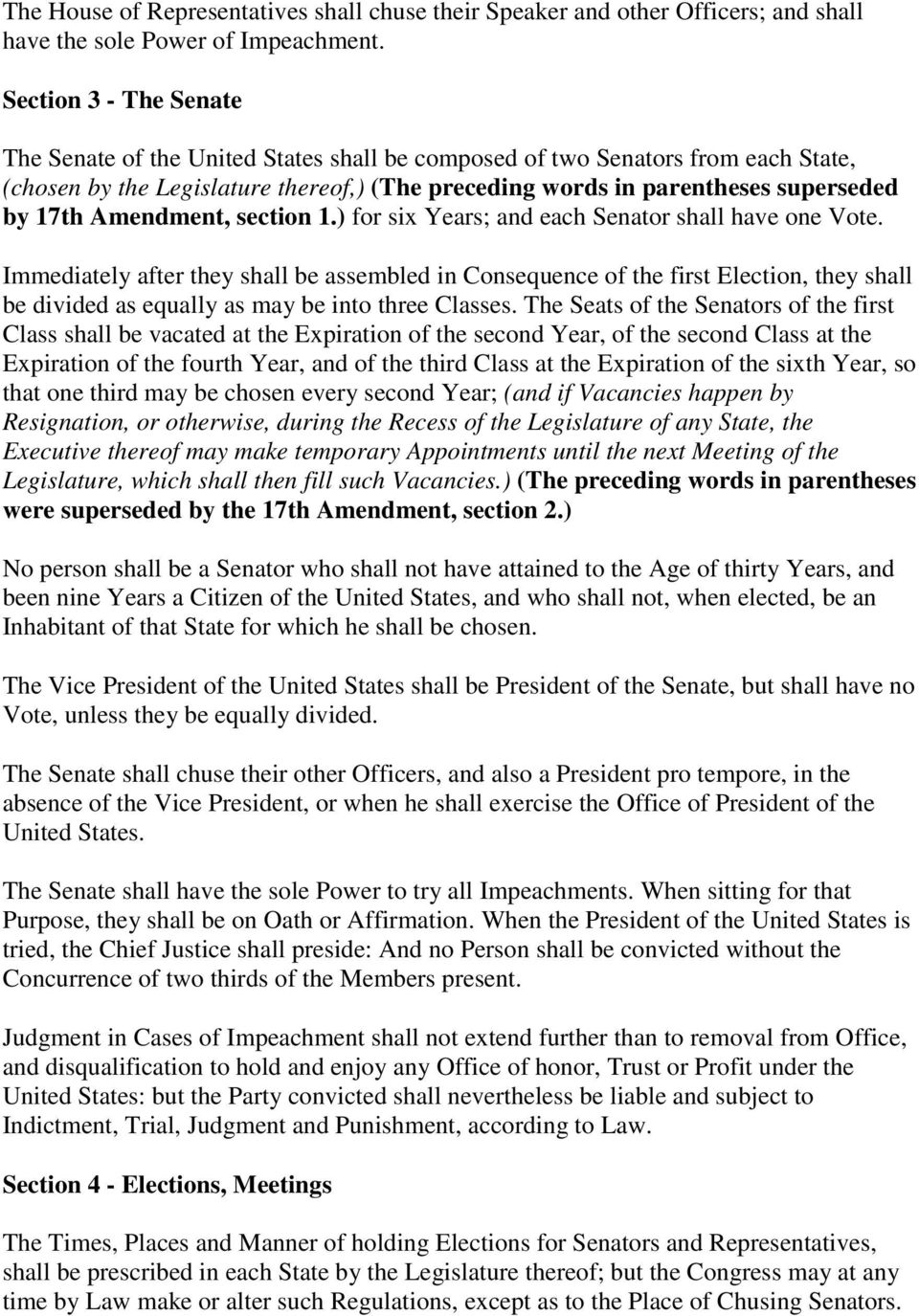 Amendment, section 1.) for six Years; and each Senator shall have one Vote.