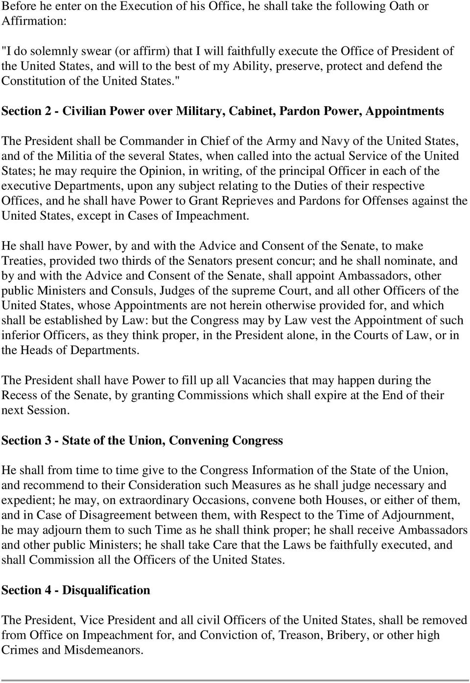 """ Section 2 - Civilian Power over Military, Cabinet, Pardon Power, Appointments The President shall be Commander in Chief of the Army and Navy of the United States, and of the Militia of the several"