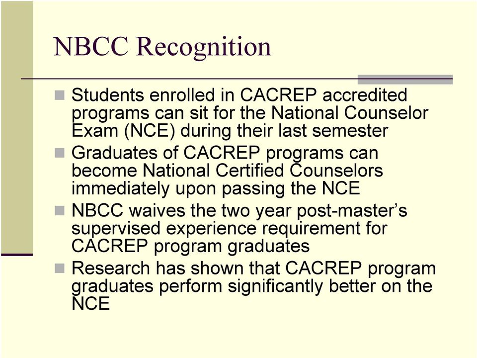immediately upon passing the NCE NBCC waives the two year post-master s supervised experience requirement