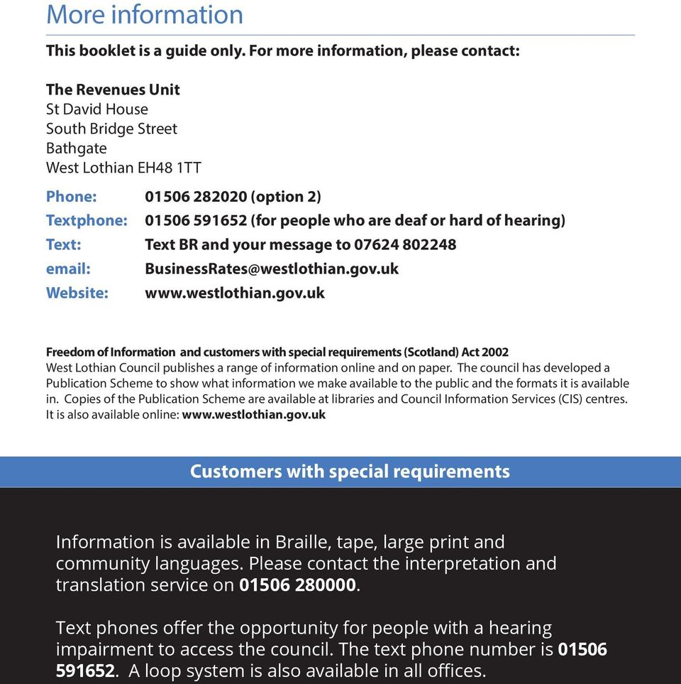 deaf or hard of hearing) Text: Text BR and your message to 07624 802248 email: Website: BusinessRates@westlothian.gov.