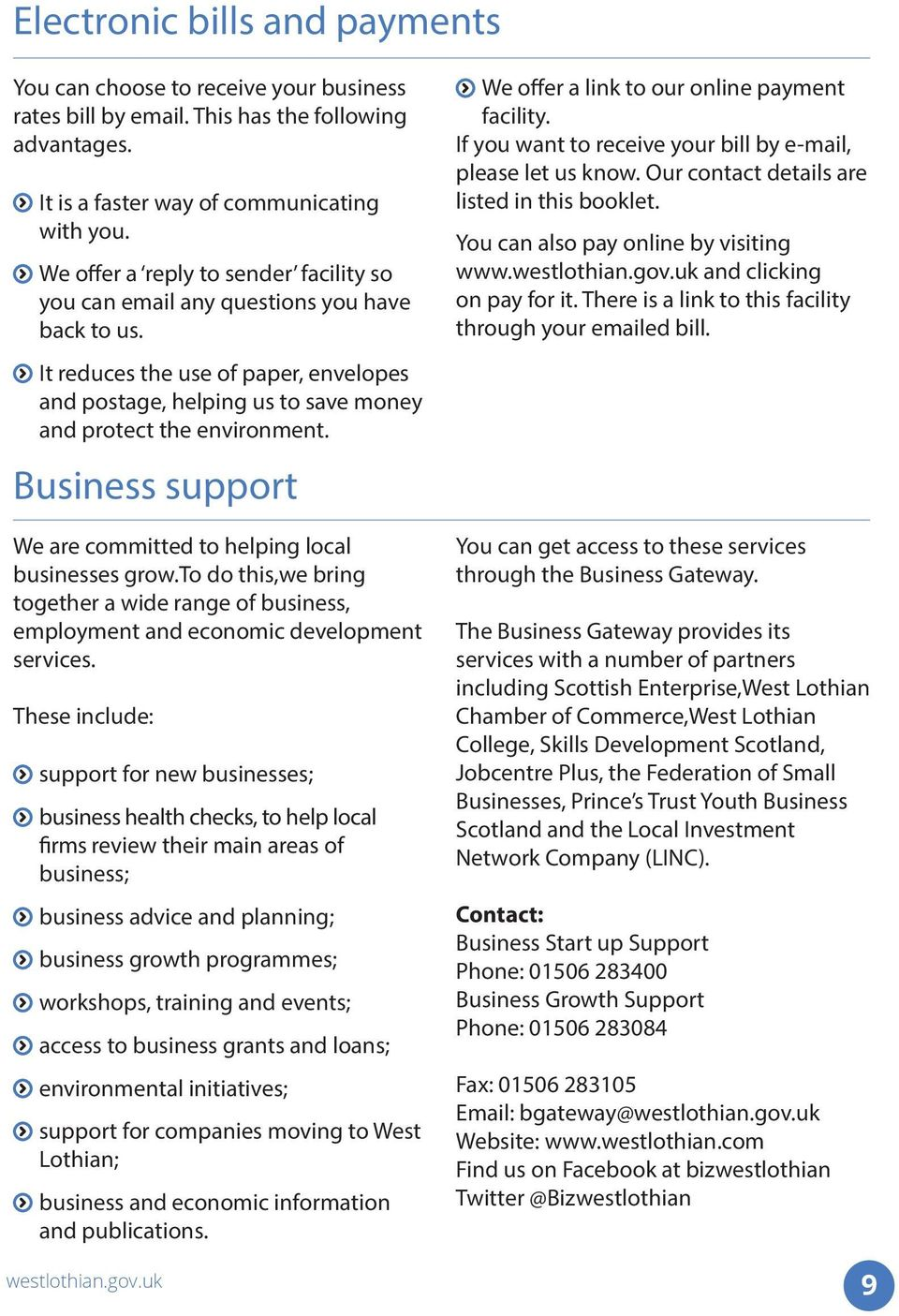 Business support We are committed to helping local businesses grow.to do this,we bring together a wide range of business, employment and economic development services.