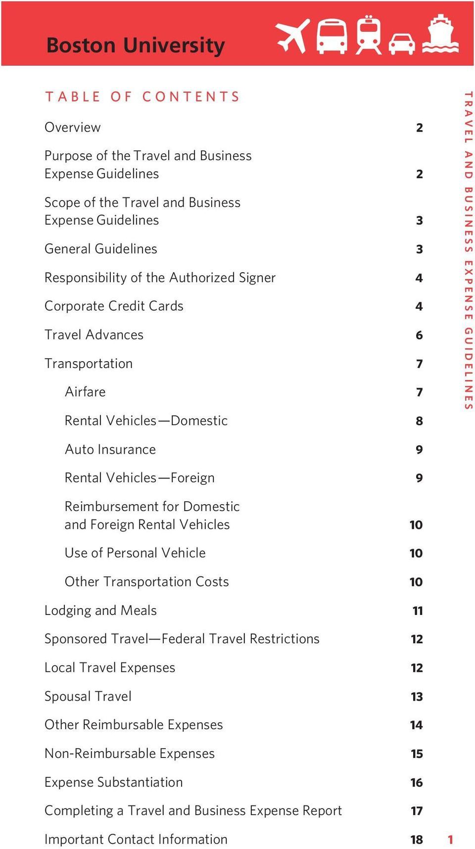Reimbursement for Domestic and Foreign Rental Vehicles 10 Use of Personal Vehicle 10 Other Transportation Costs 10 Lodging and Meals 11 Sponsored Travel Federal Travel Restrictions 12 Local Travel