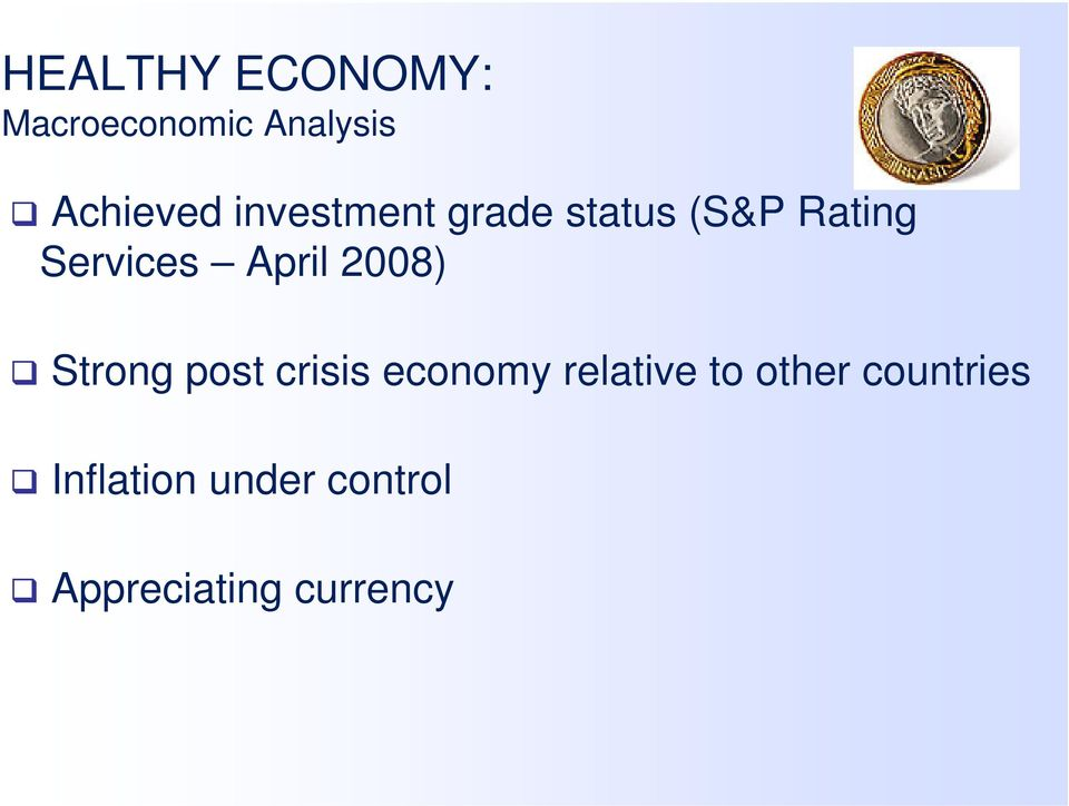 2008) Strong post crisis economy relative to other