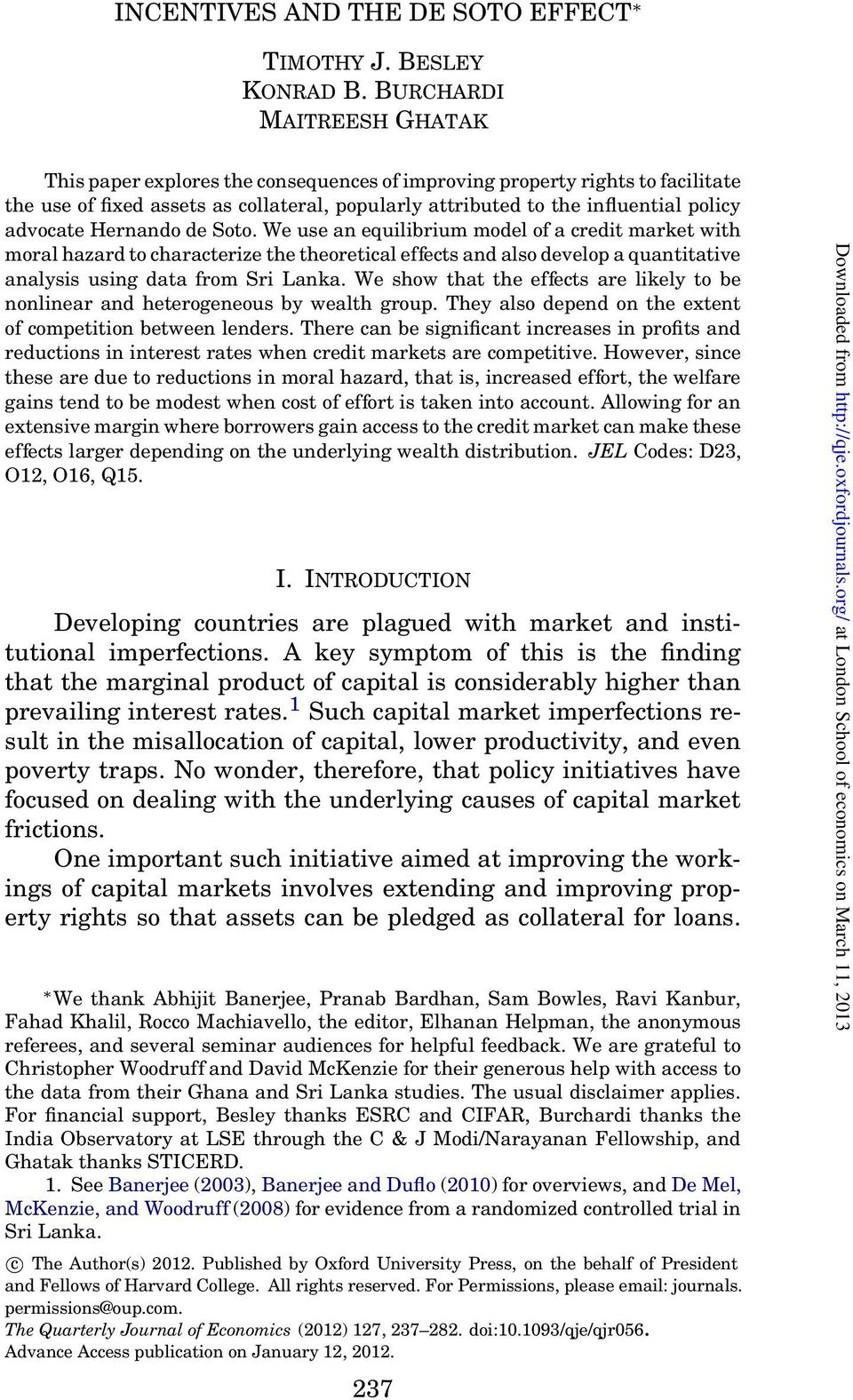 Hernando de Soto. We use an equilibrium model of a credit market with moral hazardtocharacterize the theoretical effects andalsodevelopa quantitative analysis using data from Sri Lanka.