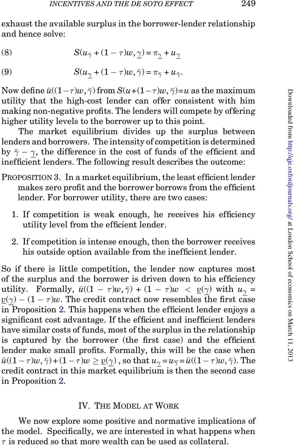 The lenders will compete by offering higher utility levels to the borrower up to this point. The market equilibrium divides up the surplus between lenders andborrowers.