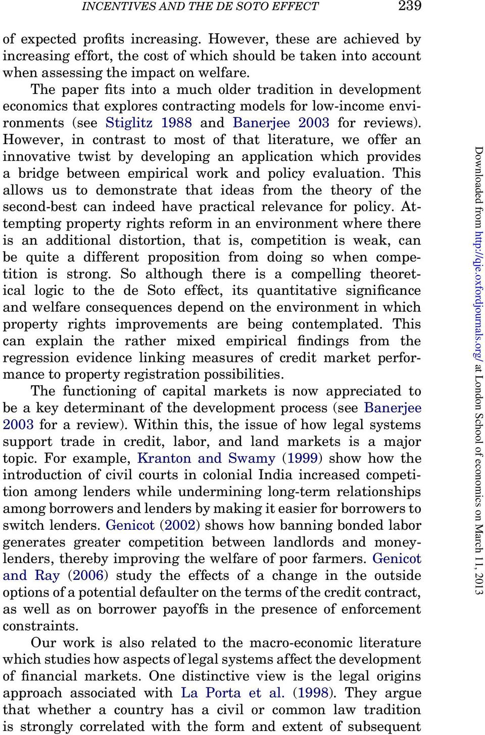 The paper fits into a much older tradition in development economics that explores contracting models for low-income environments (see Stiglitz 1988 and Banerjee 2003 for reviews).