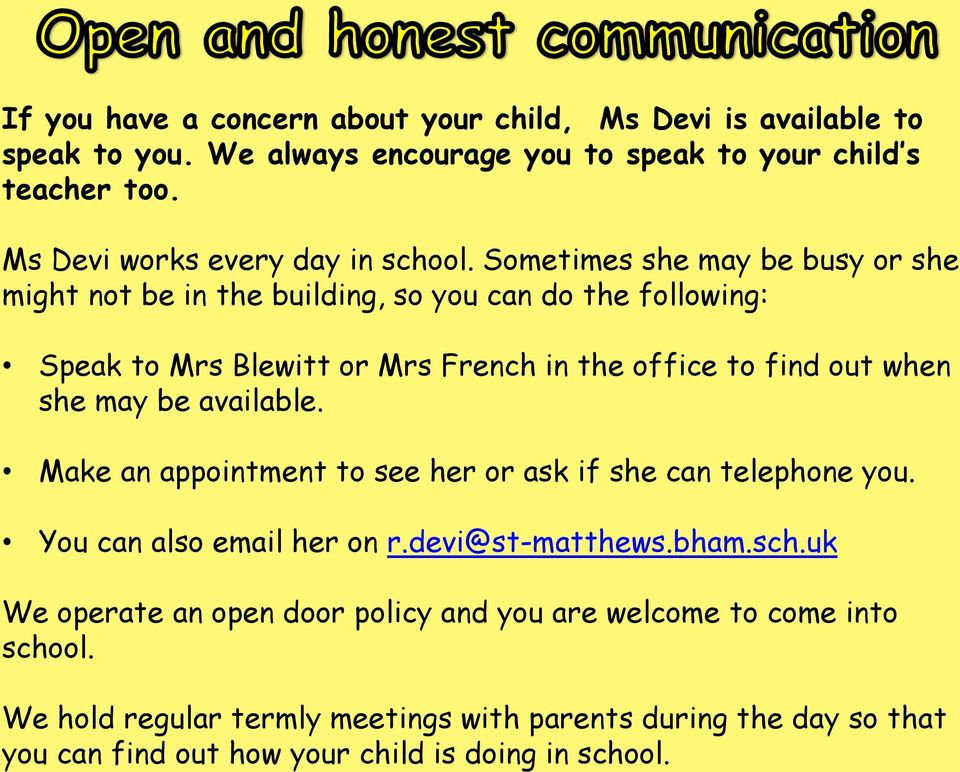 Sometimes she may be busy or she might not be in the building, so you can do the following: Speak to Mrs Blewitt or Mrs French in the office to find out when she may