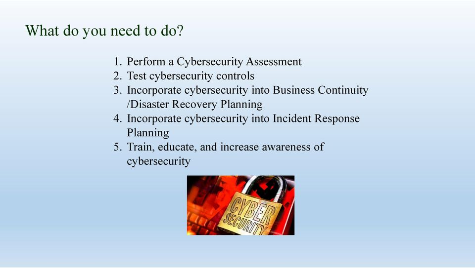 Incorporate cybersecurity into Business Continuity /Disaster Recovery